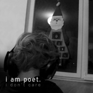 I am Poet I Don't Care Cover
