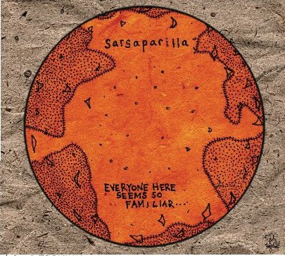Sarsaparilla Everyone Here Seems So Familiar