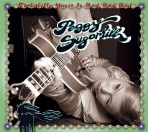 Peggy Sugarhill Rockabilly Music Is Bad Bad Bad CD Cover
