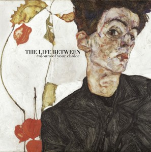 The Life Between Colours OF Your Choice CD Cover