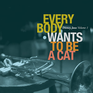 Everybody Wants To Be A Cat Disney Jazz