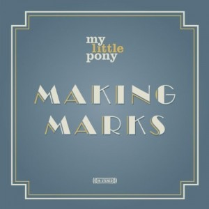 My Little Pony Making Marks CD Cover