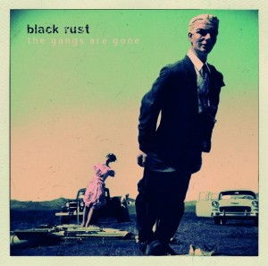 Black Rust The Gangs Are Gone CD