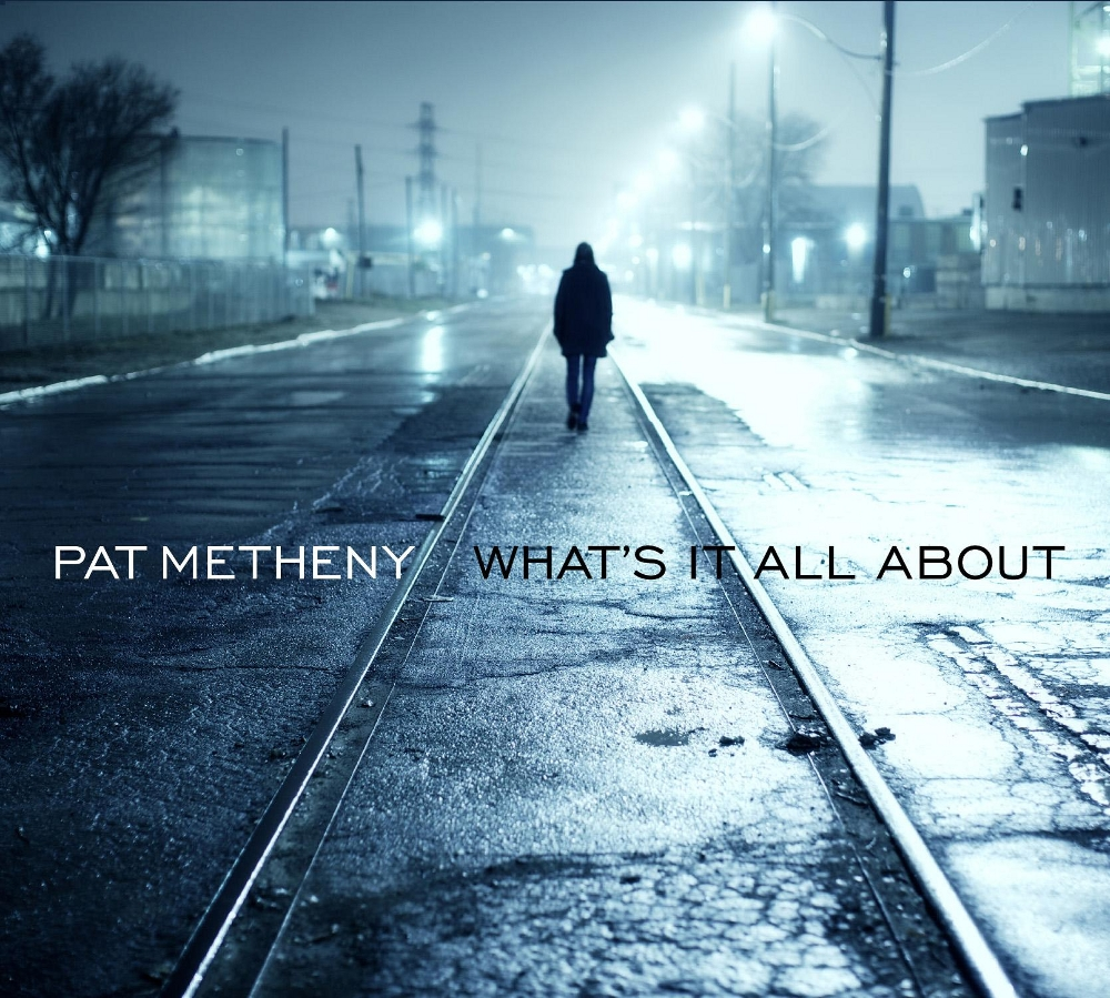 Pat Metheny What's It All About CD Cover