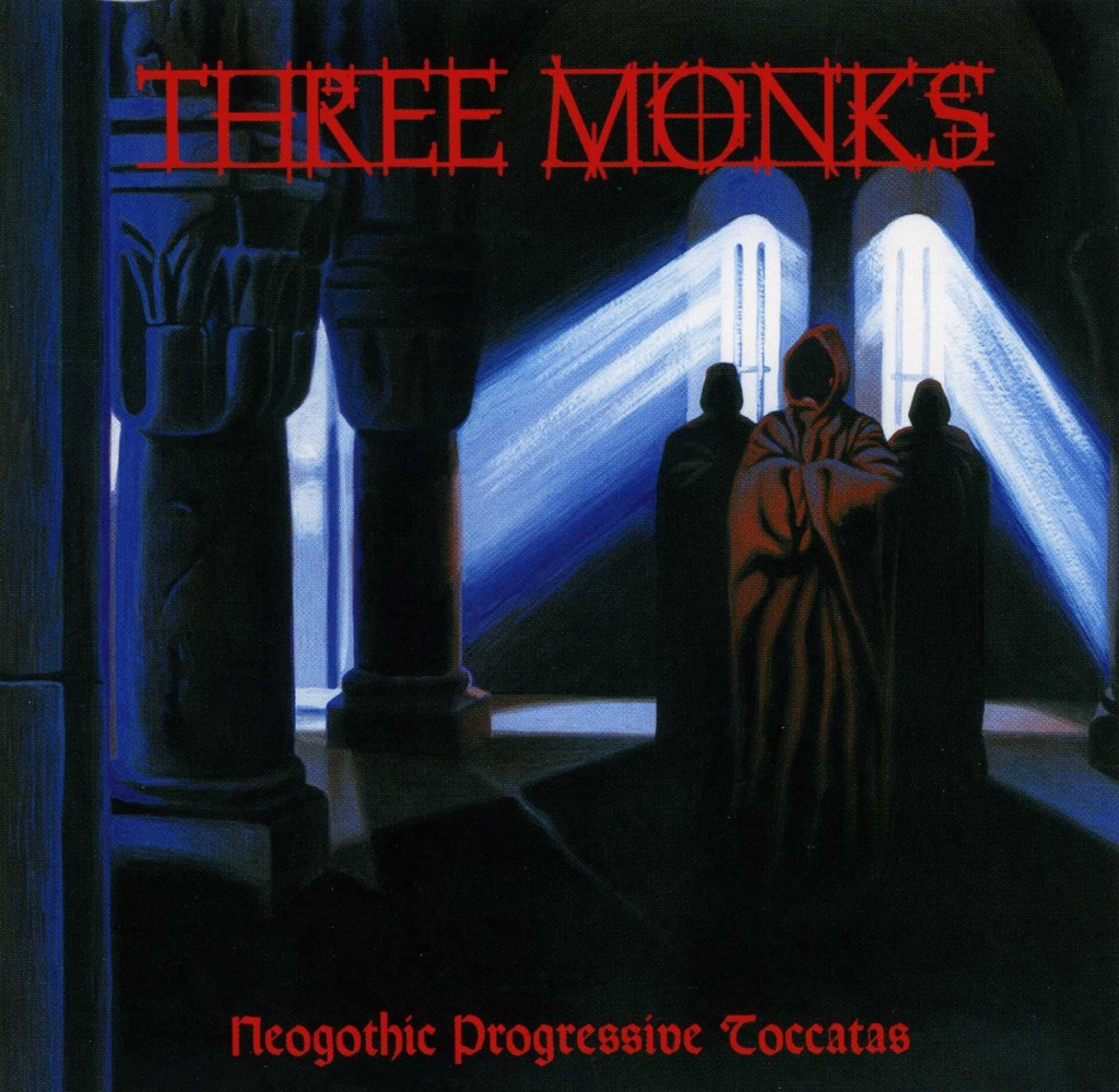 Three Monks Neogothic Progressive Toccatas