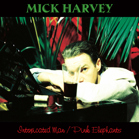 Intoxicated Man Mick Harvey